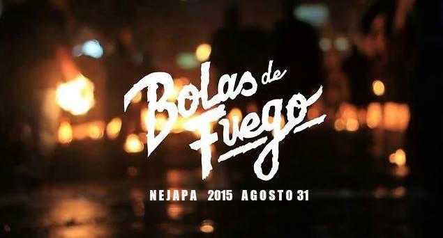 bolas de fuego nejapa 2015